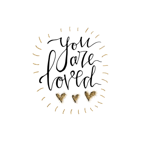 You are loved hand lettering romantic card with gold glitter hearts. Hand drawn lettering. Used for greeting card, banner, poster, congratulate. printing. Vector typography poster, romantic quote.