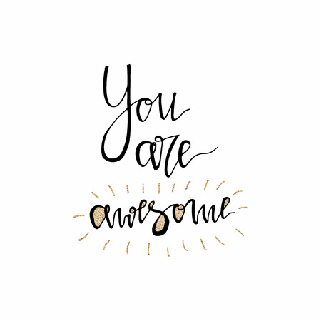 You are awesome hand lettering romantic card with gold glitter texture. Hand drawn lettering. Used for greeting card, banner, poster, congratulate. printing. Vector typography poster, romantic quote. 免版税图像 - 99320712