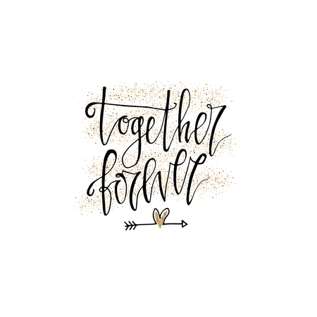 Together forever hand lettering romantic card with gold glitter hearts. Hand drawn lettering. Used for greeting card, banner, poster, congratulate. printing. Vector typography poster, romantic quote. Ilustração