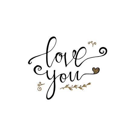 Love you hand lettering romantic card with gold elements. Hand drawn lettering. Used for greeting card, banner, poster, congratulate. printing. Vector typography poster, romantic quote.