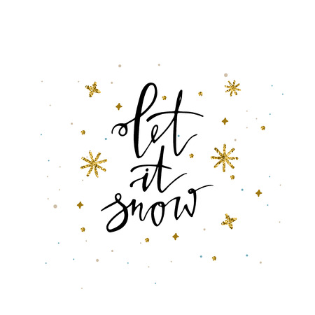 Let it snow. Christmas calligraphy card with glitter sparkle snowflakes. Hand drawn design elements.Greeting stylish illustration of winter wishes. Good for design, cards or posters. Ilustração