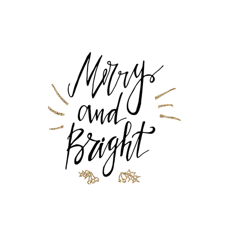 Merry and bright calligraphy phrase with gold glitter texture. Modern lettering. New Year card. Used for greeting card, valentines day, banner, poster, congratulate. Isolated on white background 免版税图像 - 100774940