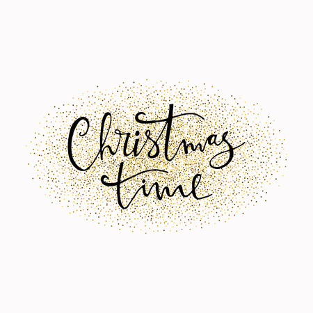 Christmas time hand drawn lettering with gold glitter backdround. Perfect for Christmas New Year cards and banners. Used for greeting card, valentines day, banner, poster, congratulate