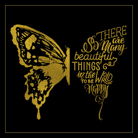 hand lettering with golden texture in butterfly silhouette. There are so many beautiful things in the world to be happy - for cards, prints, t-shirts and posters. Calligraphic hand-lettering design Vetores
