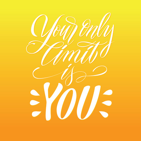 Your only limit is you phrase. Hand drawn vector lettering quote. Calligraphy style. Isolated on yellow background. Design for holiday greeting cards, logo, sticker, banner, poster, print. - Vector