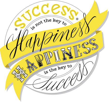 Success is not the key to happiness. Hand drawn vector lettering quote. Calligraphy style. Isolated on yellow background. Design for greeting cards, logo, sticker, banner, poster, print. - Vector