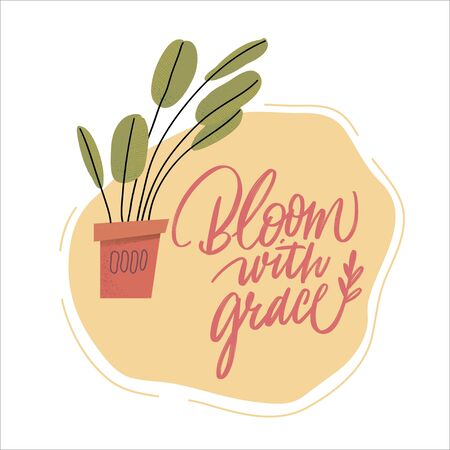 Bloom with grace phrase. Vector illustration. Set of Modern brush calligraphy posters
