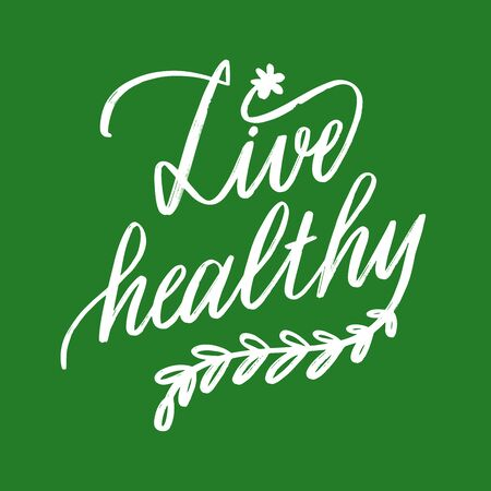 Vector handwriten design - live healthy - motivational and inspirational poster or card for health and fitness centers, yoga studios, organic and vegetarian food stores