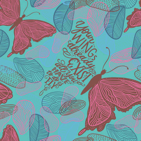 Vector seamless pattern - hand lettering in butterfly silhouette. Your wings already exists, all you have to do is fly - textile, fabrics, wrapping paper. Modern trendy colours.