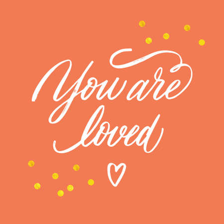 You are loved. Hand drawn trendy card with hand lettering and flourishing. Golden texture. Illustrations for greeting cards, poster, cushion, T-shirts, bags. Greeting cards.