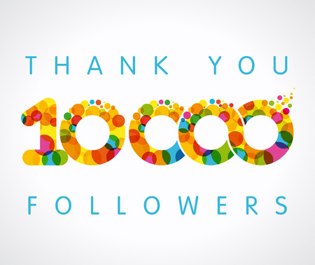 Thank you 10,000 followers color numbers. The vector thanks card for network 10,000 friends with color bubble