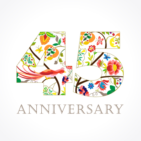 45 years old luxurious celebrating. Template colored 45 th happy anniversary greetings, ethnics flowers, plants, paradise birds. Traditional decorative congratulation in various colors. Illustration