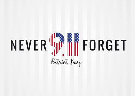 Nunca olvides el cartel del 11/11 Partiot Day USA. Día del Patriota, 11 de septiembre, nunca lo olvidaré Ilustración de vector