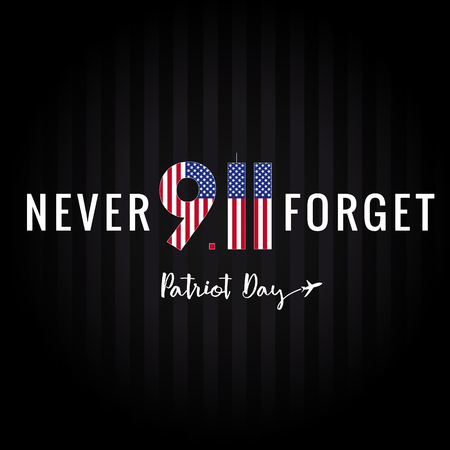 Never forget 911 Partiot day USA banner. Patriot Day vector card, September 11, I will never forget