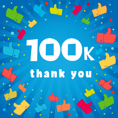Thank you 100000 followers card. Congratulations 100K followers thanks banner background with colored confetti and like icons. Vector illustration