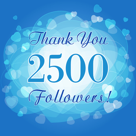 Thank you 2500 followers card. Picture for networks of friends, likes sign and shares of thanks. Illustration