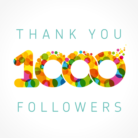 Thank you 1000 followers numbers. One thousand likes abstract celebrating picture, greetings.