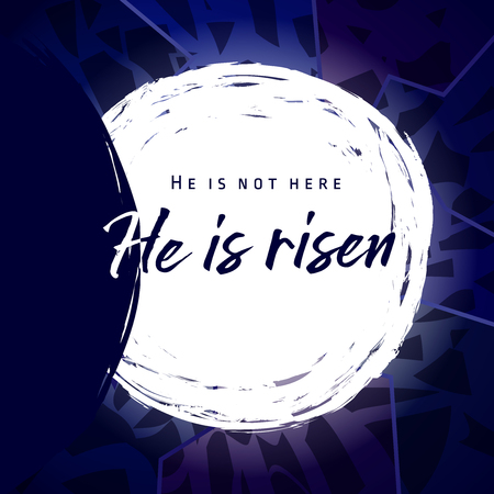 He is risen, He is not here. Invitation vector blue color template.