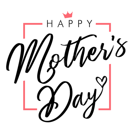 Happy Mothers Day elegant black lettering greeting card. Calligraphy vector text and heart in frame, background for Mothers Day. Best mom ever greeting card