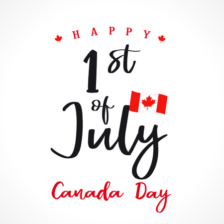 Happy Canada Day lettering greetings card. Canada Day, national holiday 1st of july with vector text and flag. Congratulating celebrating Canadian anniversary of independence of 1867 years Illustration