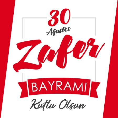30 agustos, Zafer Bayrami Victory Day Turkey. Translation: August 30 celebration of victory and the National Day in Turkey, vector illustration. Celebration Republic Day, graphic for design template