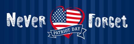 Nunca olvides el 9.11, cartel del corazón de Estados Unidos del día del patriota. Día del patriota 11 de septiembre, nunca olvidaremos el texto, fondo de vector americano