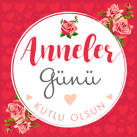 Anneler Gunu, Kutlu Olsun, translation: Happy mothers day. Pink rose & heart colored background for mothers day. Best Mom Ever flyer. Vector Illustration