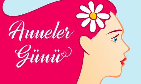 Anneler Gunu, beautiful women, translation: Happy mothers day. Wishes mom greeting card for mothers day. Vector Illustration