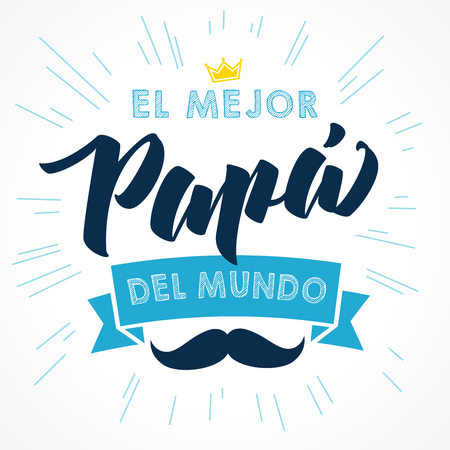 The best Dad in the World - spanish language. Happy fathers day - Feliz dia del Padre - quotes. Congratulation colored card, label, banner vector. Mustache and beams elements Illustration