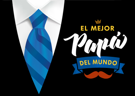 The best Dad in the World - spanish language. Happy fathers day - Feliz dia del Padre - quotes. Congratulation colored card, label, banner vector. Mustache, striped blue tie and black men`s suit