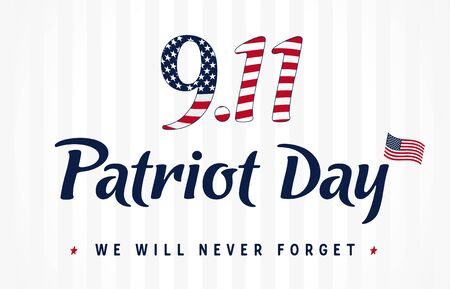 9.11, Patriot day USA Never forget vector poster. Patriot Day, September 11, 2001, We will never forget lettering