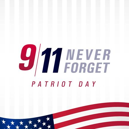 Patriot day USA Never forget 9.11, vector poster. Patriot Day, September 11, We will never forget, light banner