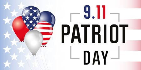 Patriot day USA Never forget 9.11 poster. Patriot Day, September 11, We will never forget, vector banner with USA flag in balloons