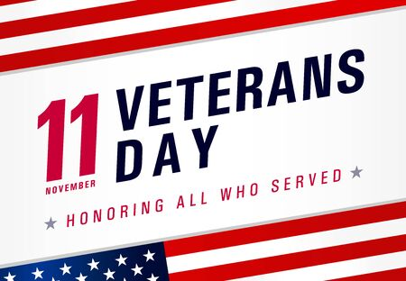 Veterans day. Honoring all who served, November 11. USA Flag with text, patriotic background. Vector illustration template for horizontal banner