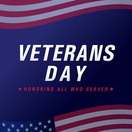 Veterans day, November 11. Honoring all who served. USA Flag with text, patriotic background. Vector illustration template for banner
