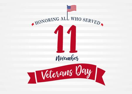 Honoring all who served. November 11, Veterans day. USA Flag on text, patriotic banner. Vector illustration template