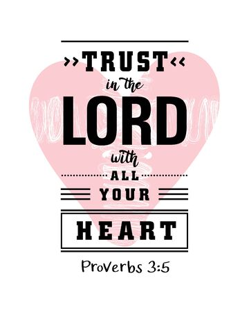 Lettering: Trust in the Lord with your heart. Biblical background or christian poster. Modern calligraphy for t-shirt Proverbs 3: 5 with cross and heart, scripture vector card