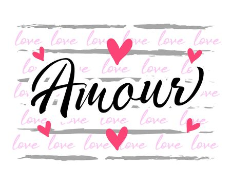 Amour (France), Love graphic design for apparel. French text - Amour printed t-shirt for wedding party. Valentine's day greeting vector calligraphy Vector Illustration