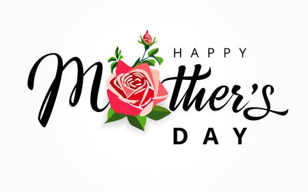 Happy Mothers Day elegant lettering background. Calligraphy vector text and rose flower for Mother's day sale shopping special offer banner. For best mom ever greeting card