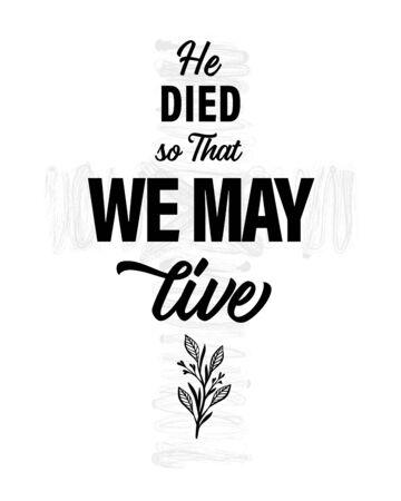Er starb, damit wir leben können - christlicher Druck. Ostersonntag-Einladung für Service-Karwoche mit schwarzer Typografie auf weißem Hintergrund. Kreuz- und Bibeltextvektorillustration