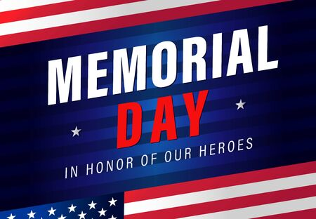 """Memorial Day background vector illustration with lettering """"In Honor Of Our Heroes"""". Happy Memorial Day USA, flag stripes banner"""