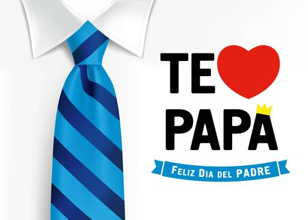Te amo Papa, Feliz dia del padre spanish elegant lettering, translate: I love you Dad, Happy fathers day. Father day vector illustration with text, heart and crown on shirt with blue necktie Ilustração