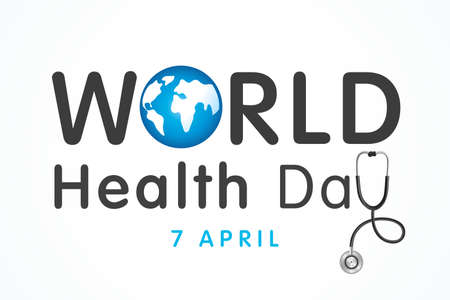 World Health Day lettering banner. Medical Health Day poster design with planet earth, stethoscope and quote text for celebration of April 7 holiday. Vector illustration