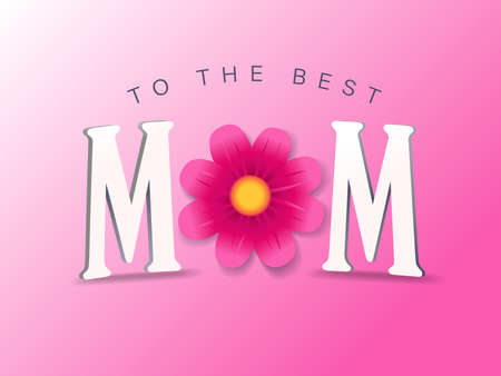 To the best MOM greeting card for Happy Mothers day, elegant quote. Web poster for Mother's Day, with text and flower on pink color background. Vector illustration 向量圖像