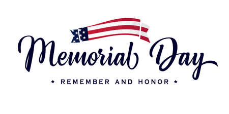 Memorial Day calligraphy lettering poster. Celebration design for american holiday - Remember and honor, with USA flag in ribbon on background. Vector illustration