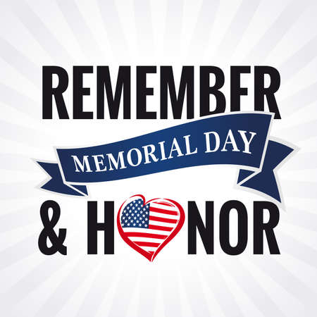 Memorial day, remember & honor lettering with heart and beams on background. Celebration design for american holiday - Remember and honor, with USA flag and text on ribbon. Vector illustration