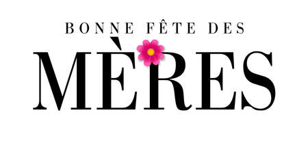 Bonne fete des Meres French text for Mothers day, typography banner. Elegant quote for poster or greeting card, with Mother's Day lettering and pink flower on white background. Vector illustration 向量圖像