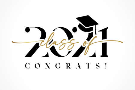 Class of 2021 with graduation cap and black calligraphy. Congrats Graduation lettering, You did it. Vector template for design party high school or college, graduate invitations or banner