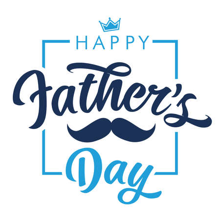 Happy Fathers Day calligraphy lettering quote banner with mustache and crown. Vector greeting illustration with handwritten text, blue crown and mustache for best Dad in the world