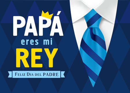 Papa eres mi Rey Feliz dia del Padre Spanish lettering, translation - Dad you are my king, Happy Fathers Day. Father day vector illustration with text, crown, 3D necktie and mans suit. Graphic design.